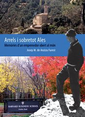 Portada del llibre Arrels i sobretot Ales de Josep M. de Anzizu Furest