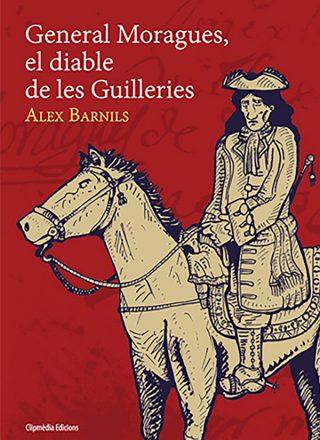 Portada del llibre General Moragues, el diable de les Guilleries d'Alex Barnils
